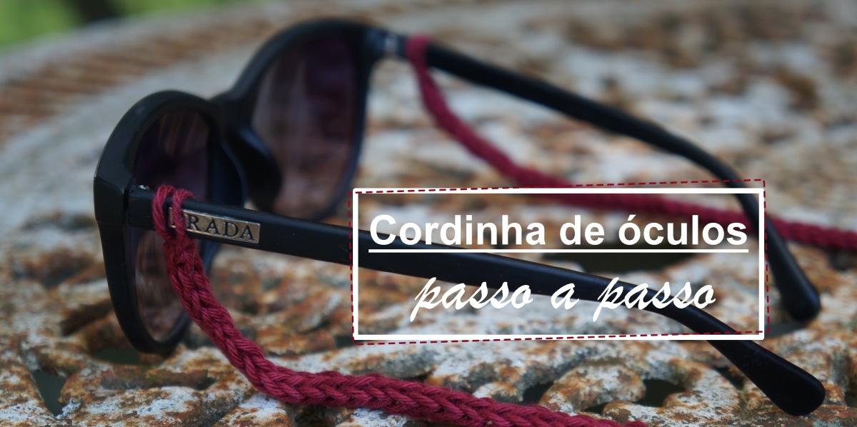 Cordinha para óculos feita em crochê - Aprenda no passo a passo e faça a sua